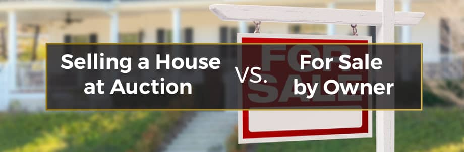 selling house at auction vs for sale by owner