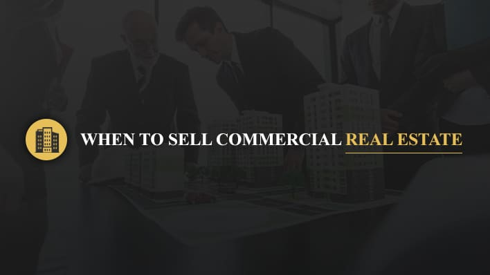 When to Sell Commercial Real Estate